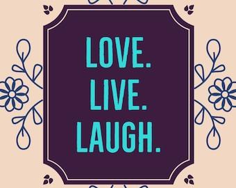 Live Love Laugh Inspirational Motivational Quote Wall Art Decor #1