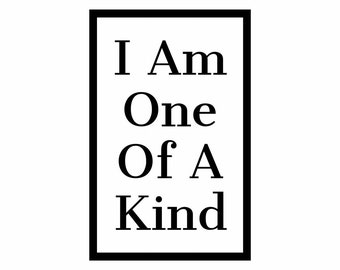 Inspirational Printable Quote I am One a Kind #4