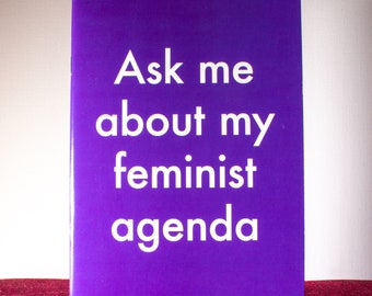 """Purple """"Ask Me about my Feminist Agenda Notebook"""" — Lined or Unlined — Women's Notebook or Sketchbook — Stationery Gifts for Feminists"""