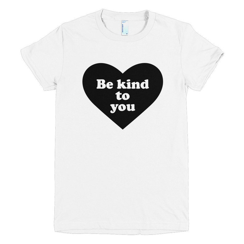 Black Be Kind to You Heart Design T-Shirt  White