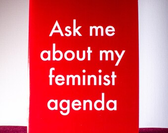 """Red """"Ask Me about my Feminist Agenda Notebook"""" — Lined or Unlined — Women's Notebook or Sketchbook — Stationery Gifts for Feminists"""