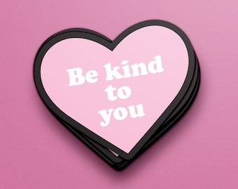 """Heart-Shaped """"Be Kind to You"""" Vinyl Sticker — Back to School Laptop Decoration — Self Care & Self Love — Positive Self Image Stationery Gift"""