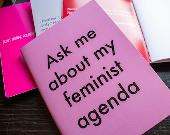 """Pink """"Ask Me about my Feminist Agenda Notebook"""" — Lined or Unlined — Women's Notebook or Sketchbook — Stationery Gifts for Feminists"""