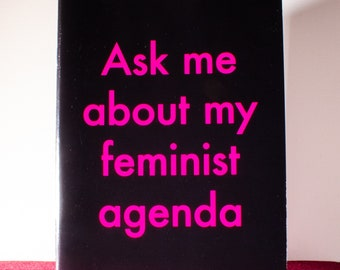"""Black """"Ask Me about my Feminist Agenda Notebook"""" — Lined or Unlined — Women's Notebook or Sketchbook — Stationery Gifts for Feminists"""