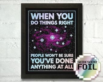 "Futurama - ""When you do things right"" quote - Metallic Foil Print"