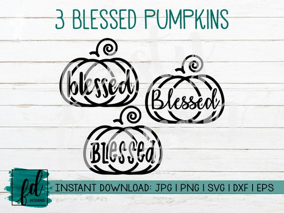 Blessed Pumpkins Set Of 3 Fall Autumn Spice Png Etsy