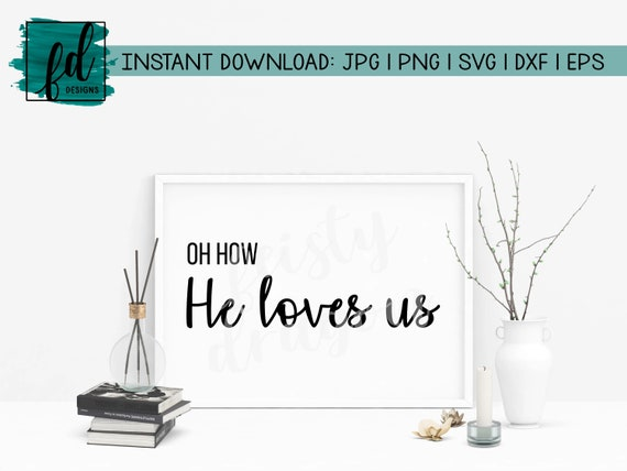 Oh How He Loves Us Religious Printable Song Lyrics Bible Etsy