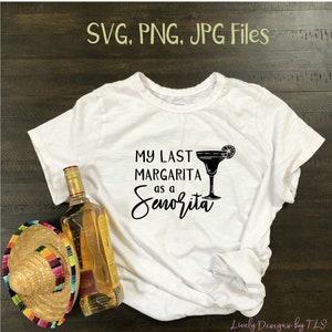 Bachelorette Party Svg My Last Margarita As A Senorita Etsy