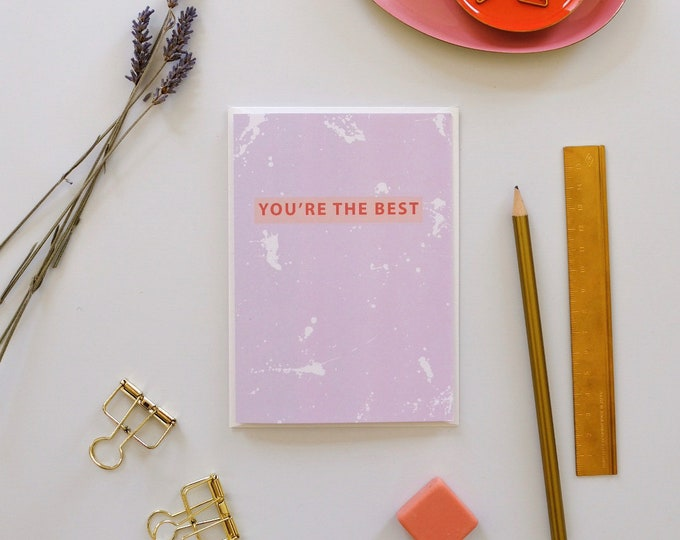 Card - You're The Best Thank You Card & Friendship Card. Lilac Splatter Pattern. Blank Inside.