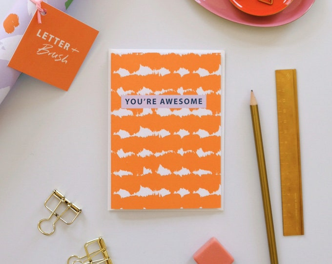 Card - You're Awesome Congratulations Card. Orange Soundwaves Pattern - Blank Inside.