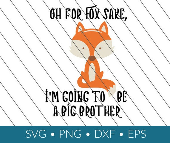 Fox Sake I M Going To Be Big Brother Svg Cut File Etsy