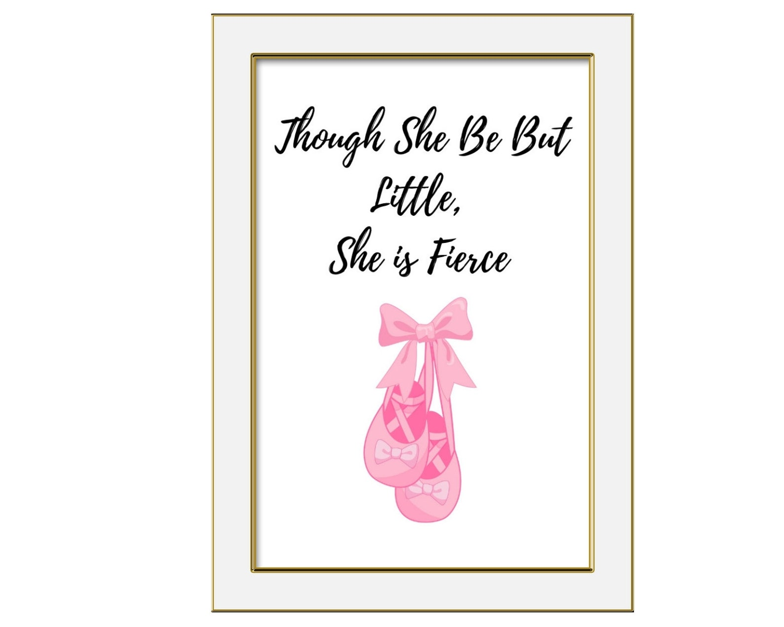ballet printable nursery wall art, instant digital, though she be little she is fierce, pink ballerina shoes, baby girl nursery