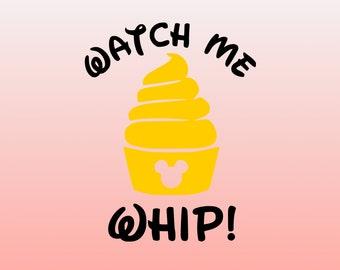 Disney Watch Me Whip SVG , Disney Dole Whip SVG , dxf, png, eps, svg, Disney svg, dole whip svg, Disney vacation, watch me whip, dole whip