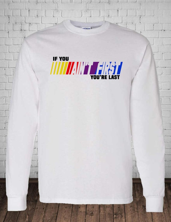 Talladega Nights Movie Ricky Bobby If You/'re Not 1st You/'re Last Adult T Shirt