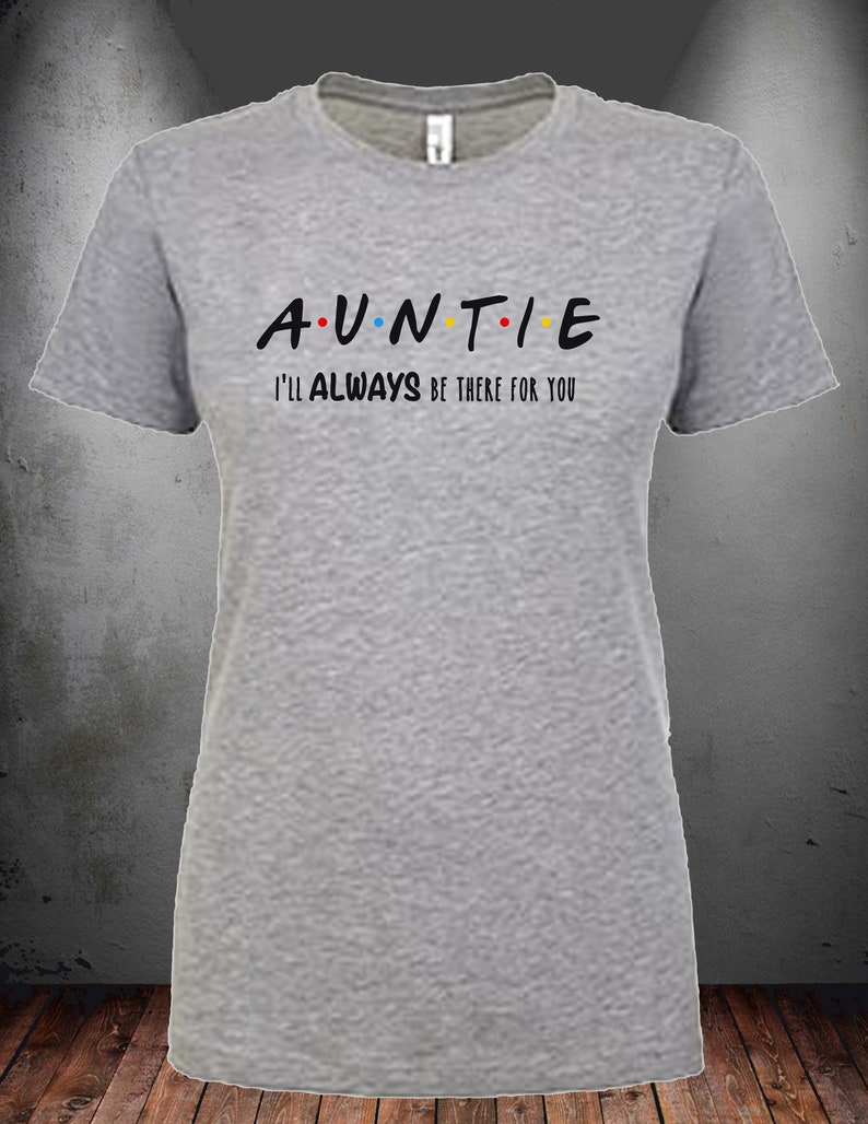 96bc5593c2db5 AUNTIE Friends themed Customized Women's T-Shirt | Etsy