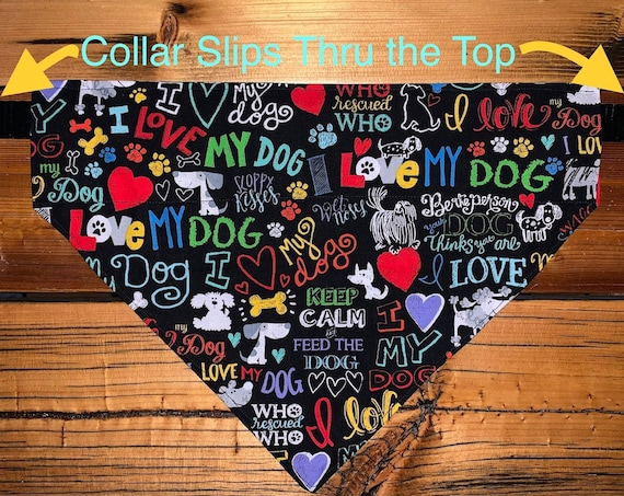 Love My Dog Bandana, Collar Slips Thru, Ready to Ship Gift, Made in Montana Assistedly by Young Adults with Special Needs =)