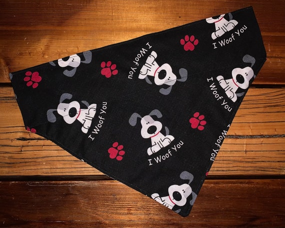 Happy Dog Bandana, Montana Made, Special Needs Project, Collar Slips Thru, I Woof You, LIMITED QUANTITIES, Ready to Ship =)