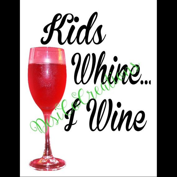 Ready to Press Transfer Sublimation Designs Sublimation TRANSFER Mom Sublimation Transfer I wine because they whine