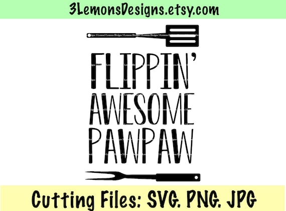 Flippin Awesome Pawpaw Svg Fathers Day Shirt Gift Etsy
