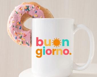 Buongiorno Mug (Italy Coffee Mug - Italy Lovers Gift - Italian good morning mug - Colorful Italy mug)