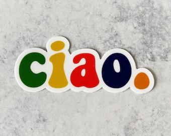 Colorful Ciao Sticker - Italy Sticker - Ciao Sticker - Italian Hello Sticker - Ciao Gift - Waterproof Vinyl Sticker