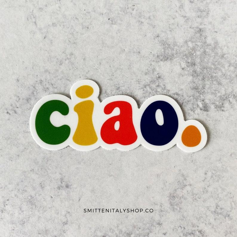 Colorful Ciao Sticker  Italy Sticker  Ciao Sticker  Italian image 0