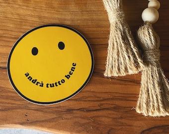 Andrà Tutto Bene Sticker - Italy Lovers Sticker - Smiley Face Hydro Flask Sticker - Italy Bumper Sticker