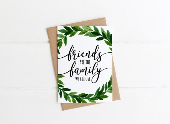 Friends Are The Family We Choose Card Best Friend Card Friendship Gift Best Friend Gifts Best Friend Birthday Art Botanical Friend Card