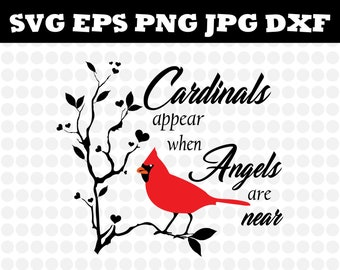 Cardinals appear when angels are near svg/png cut files, cardinal svg, bird svg, angels svg, Christmas svg, Love svg, Family Svg, Mom Svg