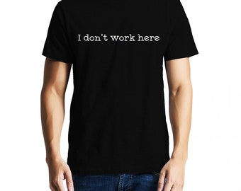 9bb7d321c48 I don t work here -Quirky Programmer Unisex Tshirt