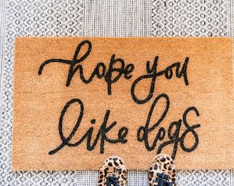 Hope You Like Dogs Doormat   Dog Doormat   Coir Calligraphy Mat   Porch Decor