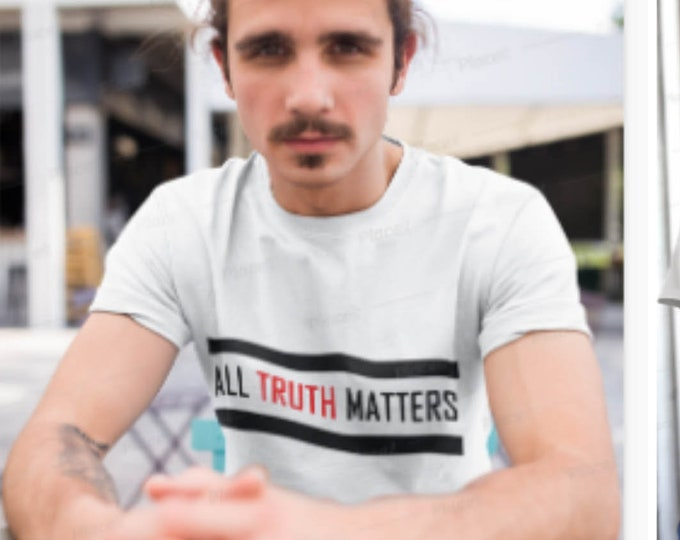 Unisex All Truth Matters T-Shirt, Short Sleeve Tee, Truther Shirt, Civil Rights, Blogger Gift, Journalist Gift, Dad gift, Lawyer Gift