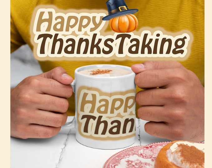 Happy ThanksTaking Mug 11oz, American Thanksgiving gift, Holiday Mug, Holiday gift, No Thanks For Taking, Native American Mug, Dad Gift
