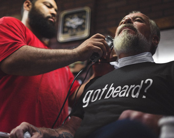 Got Beard? Short Sleeve Tee, Got Beard t-shirt, Father gift, Dad gift, Beard Gang Tee, Gift for him, Birthday gift