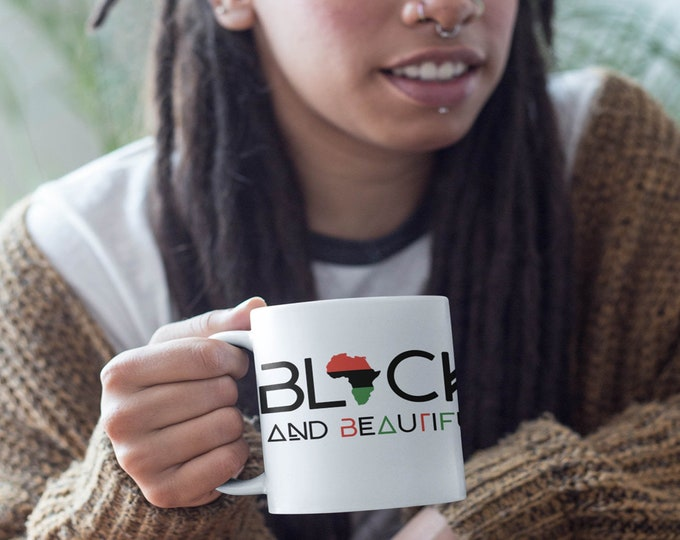 Black & Beautiful 11oz Mug, Mom gift, Dad gift, Birthday gift, African American gift, Black History Month, African Pride