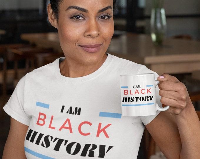 I am Black History 11oz Mug, Mom gift, Dad gift, Birthday gift, African American History Teacher, Melanin, Juneteenth