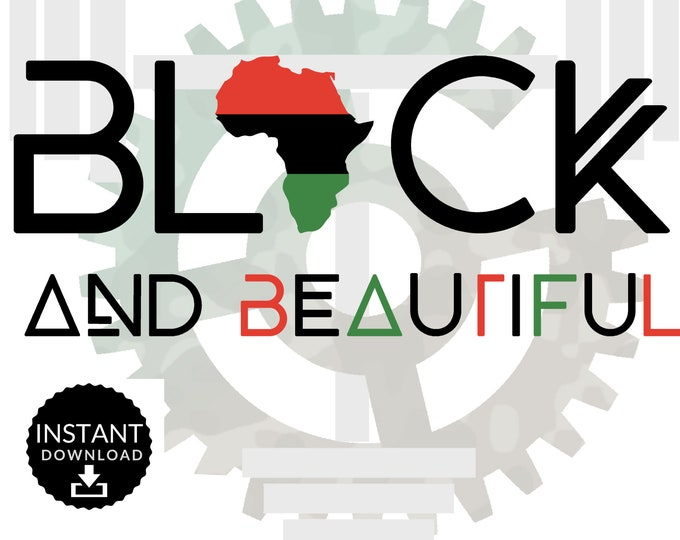 "Instant Download ""Black And Beautiful* SVG, PNG, PDF cutting file, cuttables, Cricut Die Cuts Vinyl T-shirt"