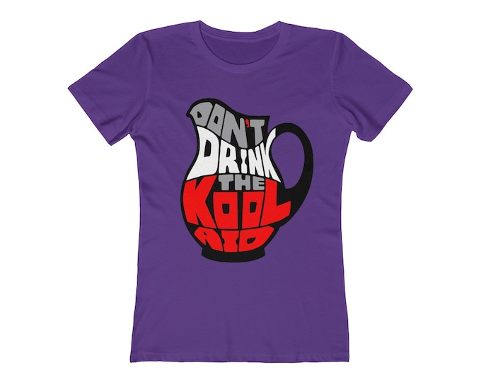 Don't Drink The Kool-aid Women's Tee, Women's black red Kool-aid Tee, Ladies Koolaid Tee, Mother's Day gift, Truther gift, Daughter gift