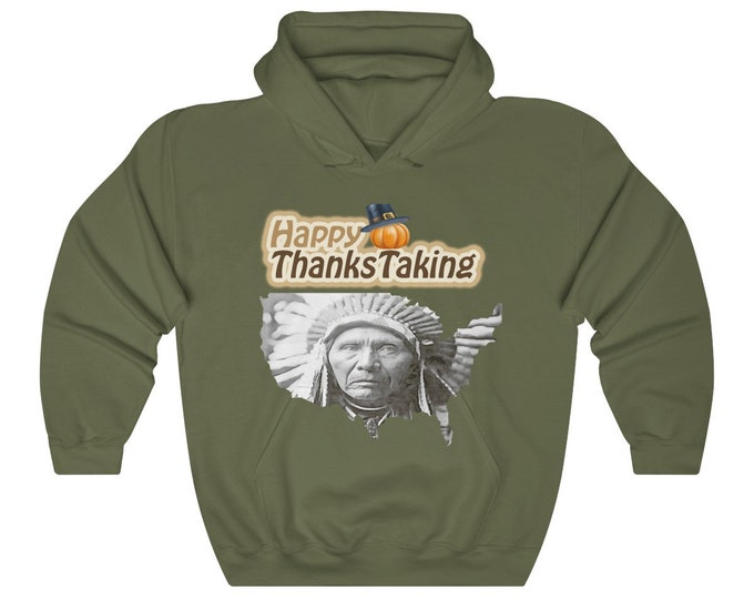 Happy Thanks-taking Hoodie, American Thanksgiving Holiday, No Thanks For Taking Hoodie, Native American Trail of Tears, Gift for him her