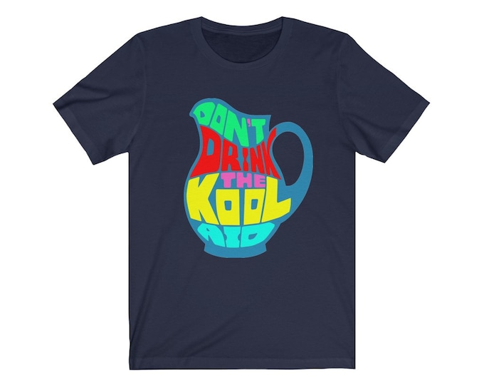 Don't Drink The Koolaide t-shirt, Truther shirt, Mind Control Tee, Koolaid shirt, Unique Men gift