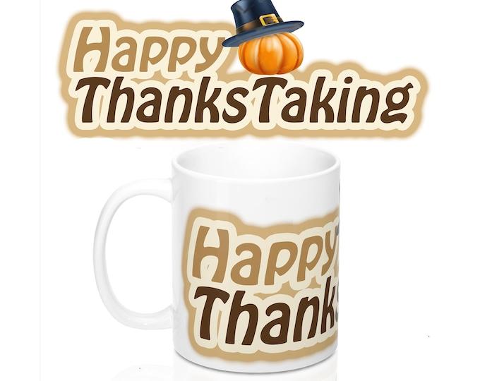 Happy Thankstaking 11oz Mug, American Thanksgiving gift, Holiday Mug, Holiday gift, No Thanks For Taking, Native American Mug, Dad Gift