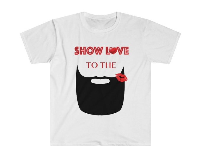 Show Love To The Beard T-shirt, Dad Gift, Valentine's Gift For Him, Men's Short Sleeve Tee, New Year Gift, Beard Gang Tee