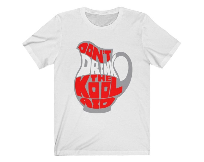 Don't Drink The Koolaide t-shirt (grey image), Unisex Short Sleeve Tee, Truther shirt, Mind Control Tee, Koolaid shirt, Unique Men gift