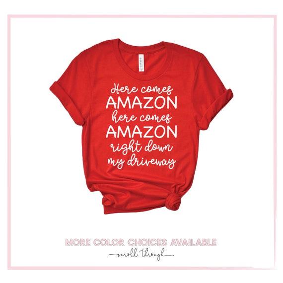 Here Comes Amazon Right Down My Driveway Christmas T-shirts Sweatshirts NEW