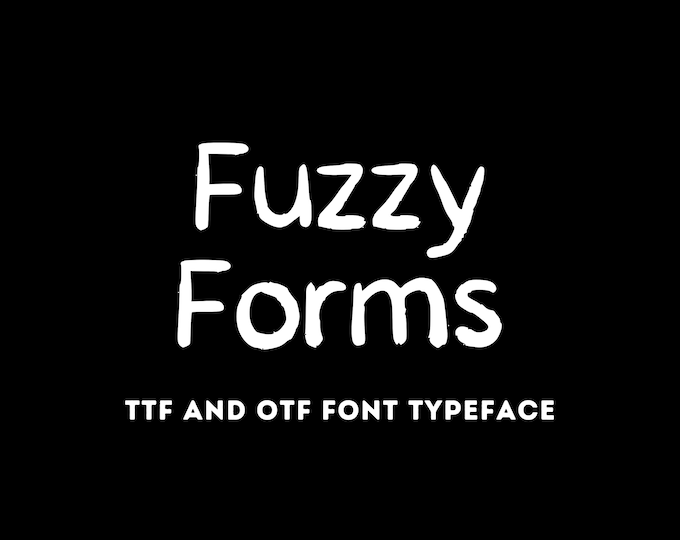 Fuzzy Forms Font - OTF & TTF - Cricut or Silhouette - Instant Digital Download