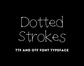 Dotted Strokes Font - OTF & TTF - Cricut or Silhouette - Instant Digital Download