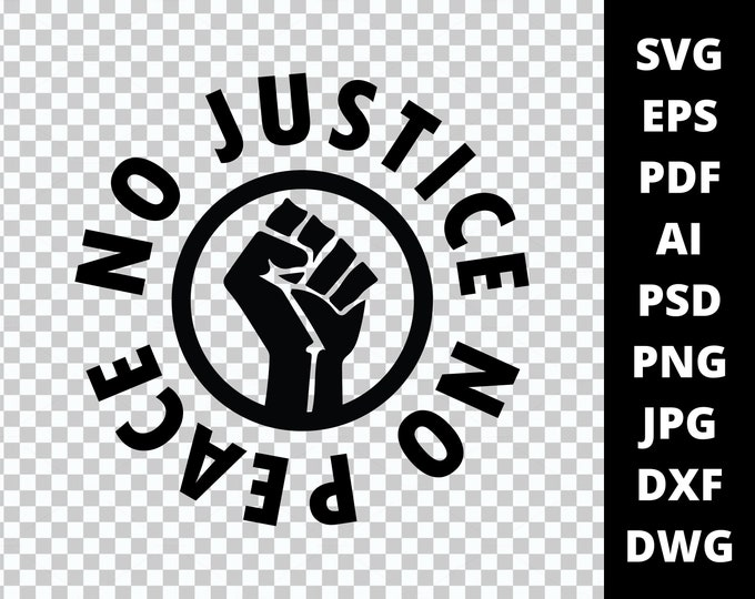 No Justice No Peace Black Power Fist - 9 File Types - Cricut or Silhouette Die Cut Sublimation Clip Art Graphics - Instant Digital Download