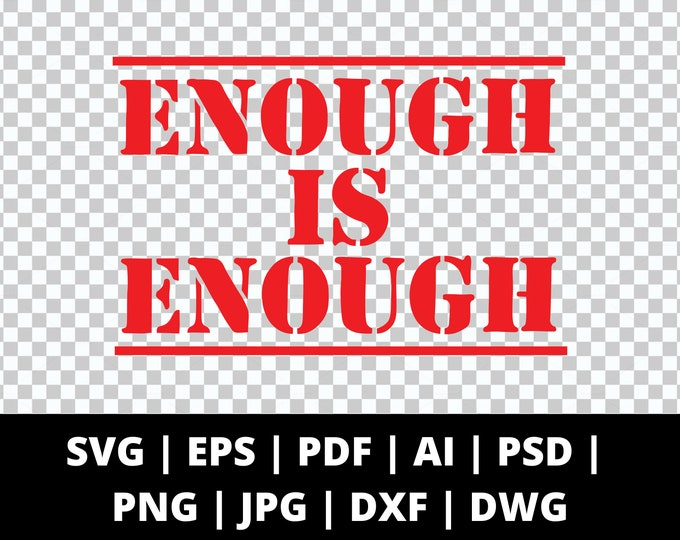 Enough is Enough Stamp - 9 File Types - Cricut or Silhouette Die Cut Sublimation Clip Art Graphics - Instant Digital Download