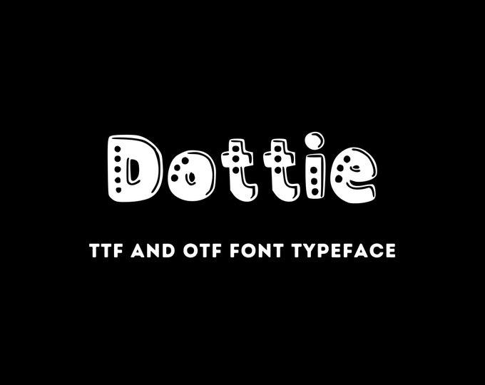 Dottie Font - OTF & TTF - Cricut or Silhouette - Instant Digital Download