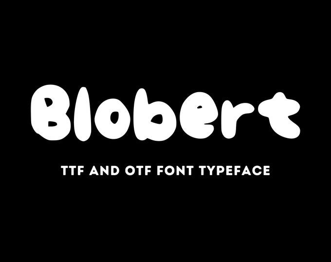 Blobert Font - OTF & TTF - Cricut or Silhouette - Instant Digital Download